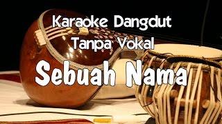Single Terbaru -  Karaoke Sebuah Nama Tanpa Vokal