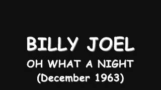 billy joel oh what a night december 1963