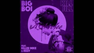 Download Big Boi - Kill Jill ft Killer Mike & Jeezy Chopped & Screwed (Chop it #A5sHolee) MP3 song and Music Video