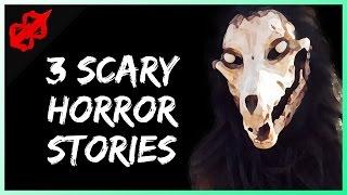 3 True Horror Stories