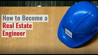 How To Become A Real Estate Engineer