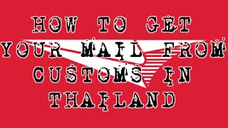 How to get your Mail from Customs in Thailand