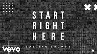 Watch Casting Crowns Start Right Here video