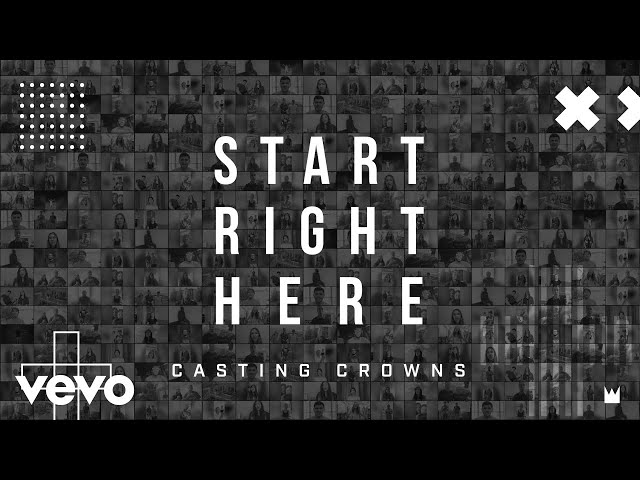 Casting Crowns - Start Right Here (Single Version) [Official Lyric Video]