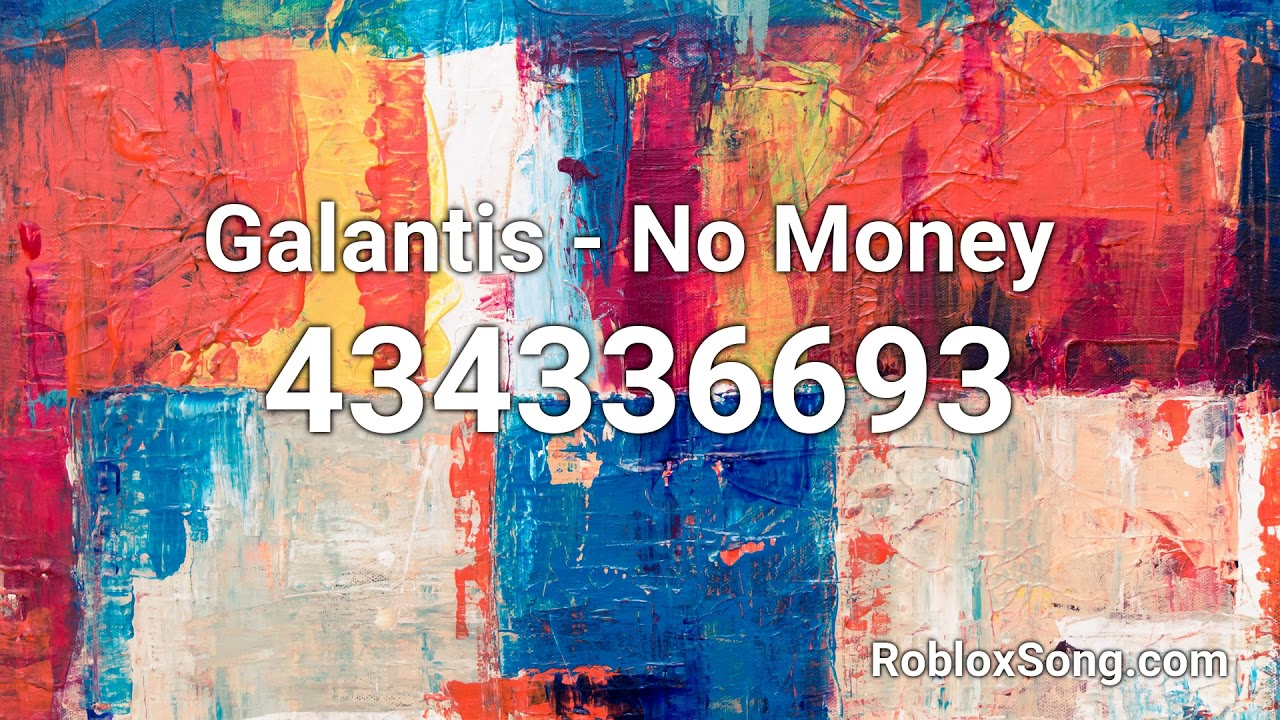 Galantis No Money Roblox Id Roblox Music Code Youtube