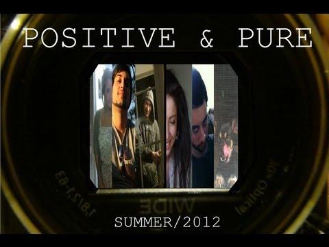 """POSITIVE & PURE"" (PART I)"