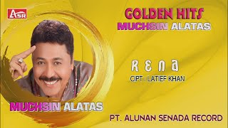 Download MUCHSIN ALATAS -  RENA ( audio - stereo )