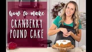 Cranberry Pecan Pound Cake Recipe {Video Tutorial}