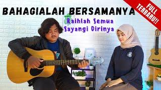 Download BAHAGIALAH BERSAMANYA RAIHLAH SEMUA SAYANGI DIRINYA COVER (FULL) By Teman Santai