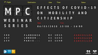 MPC Webinar: 'The effects of COVID-19 on Mobility and Citizenship'