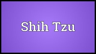 Shih Tzu Meaning