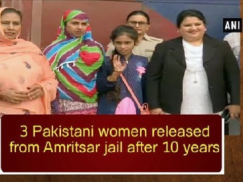 3 Pakistani women released from Amritsar jail after 10 years - ANI News