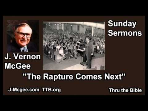 The Rapture Comes Next - J Vernon McGee - FULL Sunday Sermons