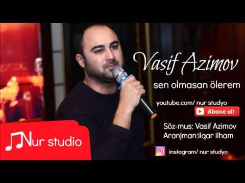Vasif Azimov  Sen olmasan olerem 2016 YENI