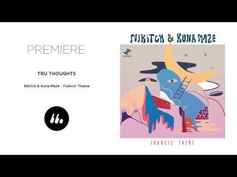 Nikitch & Kuna Maze - Francis' Theme (Tru Thoughts) | Le Mellotron Premiere