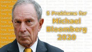 Michael Bloomberg 2020 - 5 Problems | QT Politics