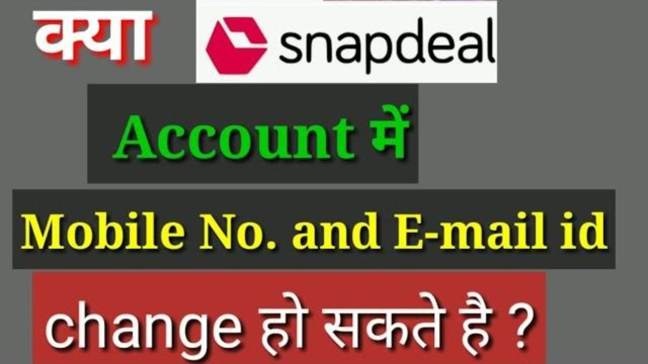 912efc8ff82 How to change mobile number email id in Snapdeal account   - YouTube