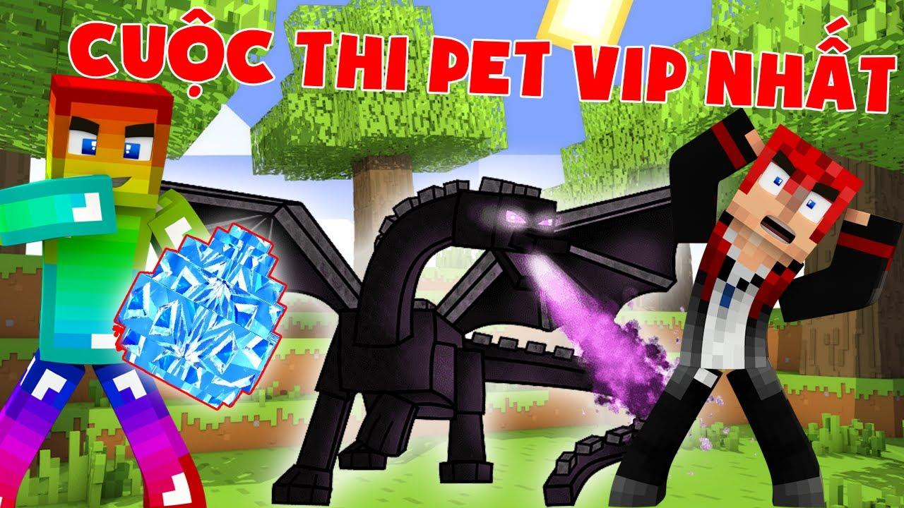 MINI GAME : CUỘC THI SỞ HỮU PET VIP NHẤT TRONG MINECRAFT ??