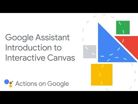 Building conversational Actions with Interactive Canvas