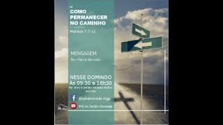 Culto Vespertino - 17/01/2021 - Como permanecer no caminho - Rev. Márcio Barzotto