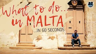 WHAT TO DO IN MALTA in 60 seconds