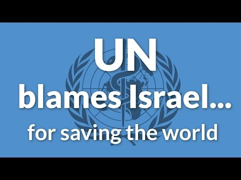 The UN Blames Israel...for Saving the World