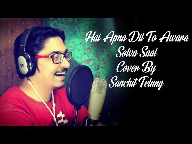Hai Apna Dil To Awara Cover By Sanchit Telang