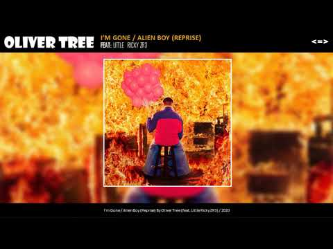 Oliver Tree - I'm Gone / Alien Boy (Reprise) (feat. Little Ricky ZR3) | Made by: alxve