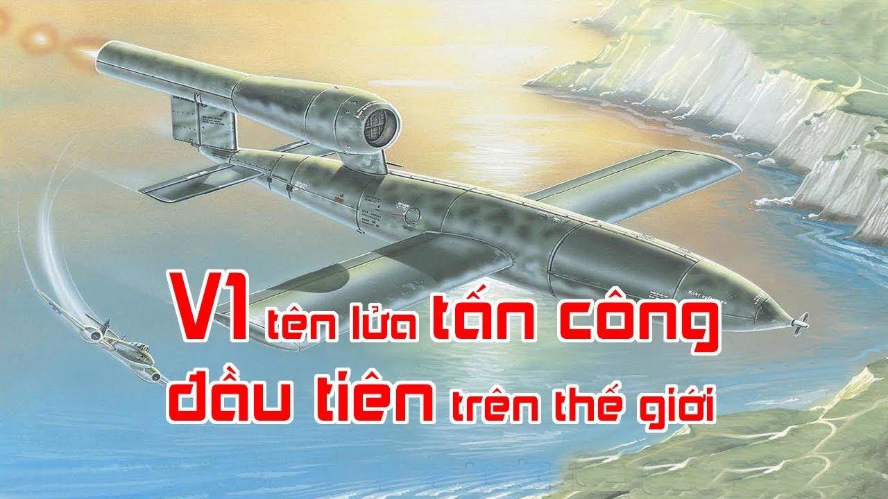 V1 tên lửa tấn công đầu tiên trên thế giới