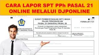 Cara Lapor Spt Pph 21 Online Melalui Djponline Youtube