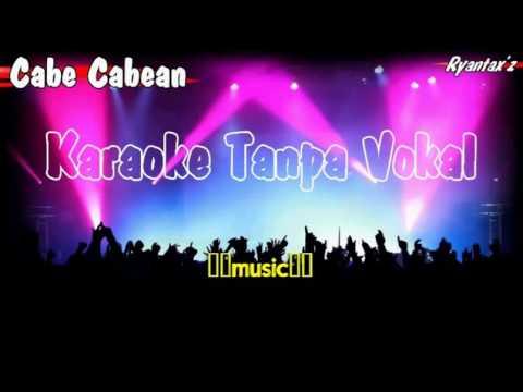Karaoke Cabe Cabean Tanpa Vokal