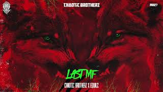 Chaotic Brotherz x EQUAL2 - LAST MF