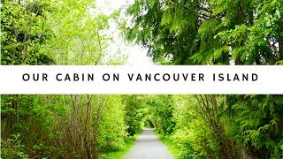 Gambar cover VLOG 3 - A Tour Of Our Cabin On Vancouver Island