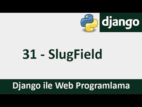 Django Dersleri - 31 - SlugField