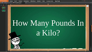 How Many Pounds In A Kilo