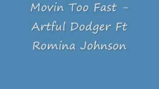 Movin Too Fast - Artful Dodger Ft Romina Johnson - UK Garage
