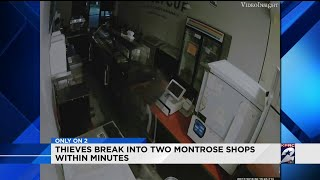 Thieves break into two Montrose shops within minutes