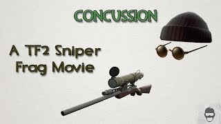 Concussion [TF2 Sniper Frags]