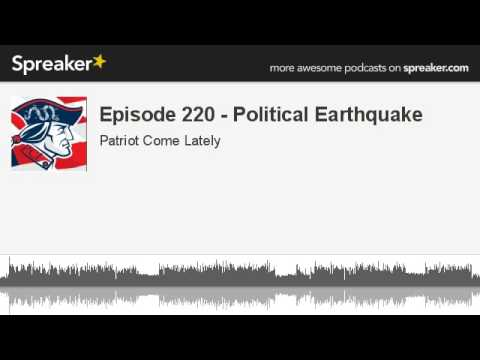 Episode 220 - Political Earthquake (made with Spreaker)
