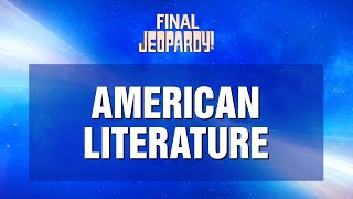 Final Jeopardy!: American Literature 04/09/21 | JEOPARDY!