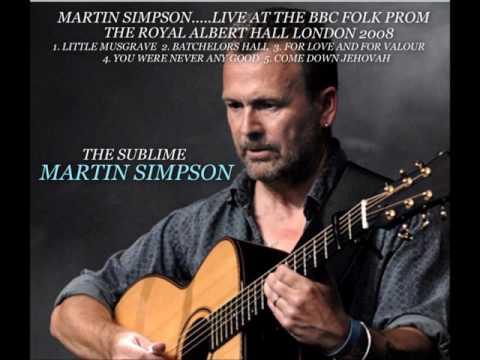 MARTIN SIMPSON....LIVE BBC FOLK PROM 2008
