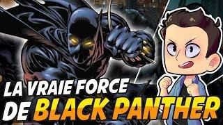 LA VRAIE FORCE DE BLACK PANTHER !!!