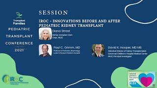 IROC: Innovations Before/After Pediatric Kidney Transplant - 2021 Pediatric Transplant Conference