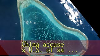 China accuses U.S. of sailing warship near disputed Scarborough Shoal in South China Sea