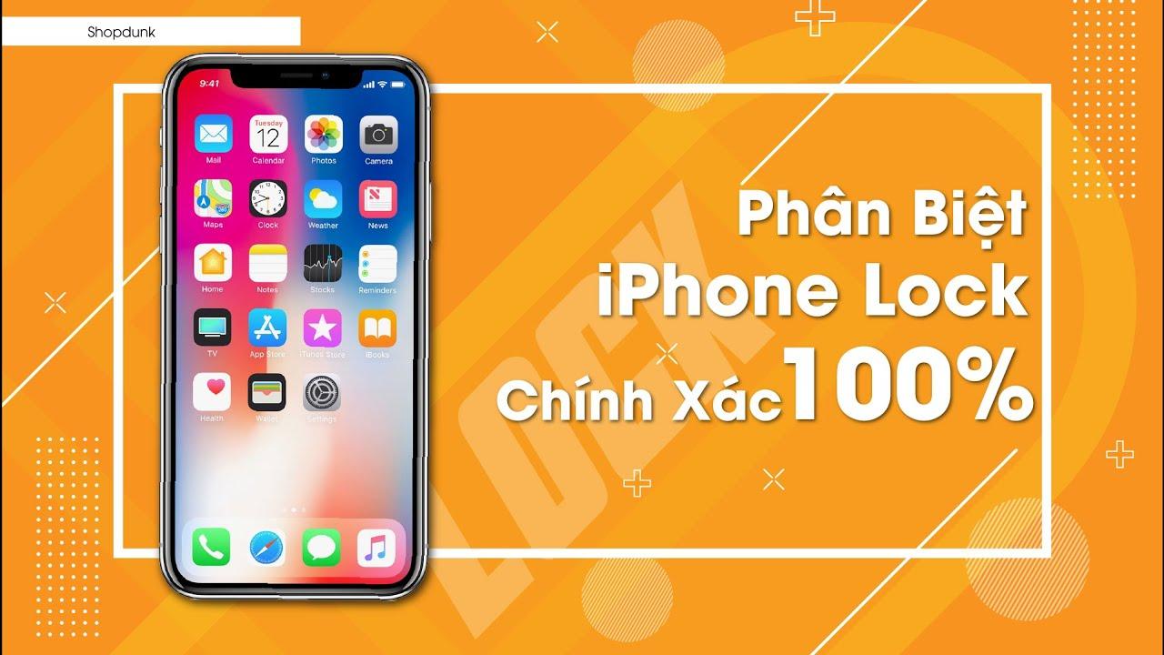 Cách Phân Biệt iPhone Lock Và iPhone Quốc Tế Chuẩn 100%