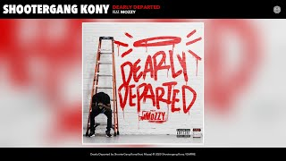 ShooterGang Kony - Dearly Departed (Audio) (feat. Mozzy)