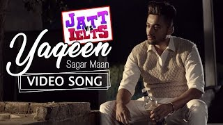 Yaqeen | Sagar Maan | New Punjabi Song | JATT vs IELTS | Ravneet | Khushi | 22nd June