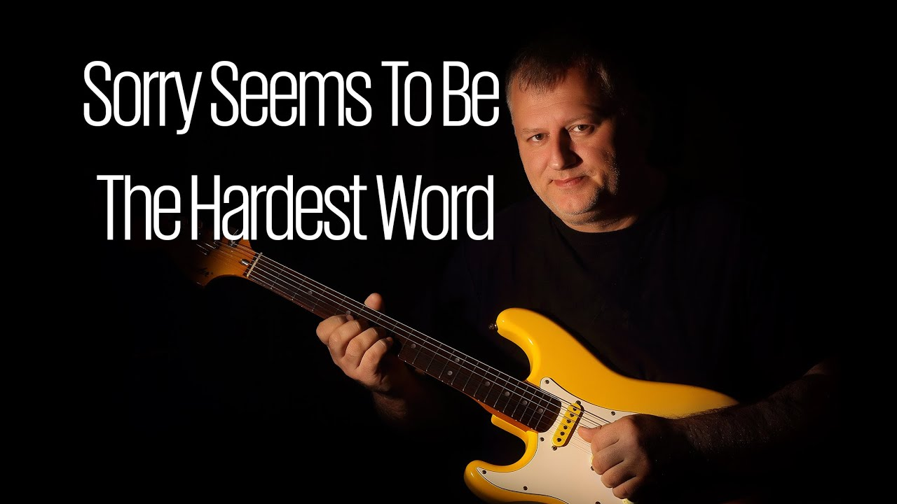 Sorry Seems To Be The Hardest Word Elton John Guitar