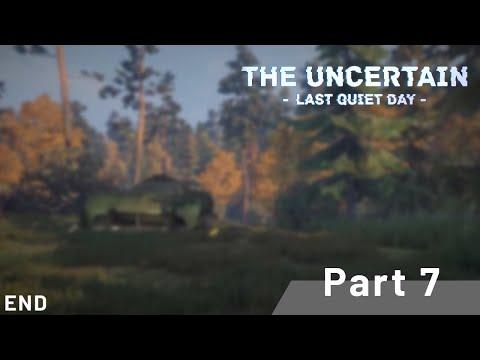 The Uncertain - Last Quiet Day - End  