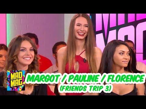 🎉 Mad Mag du 28/11/2016 avec Margot, Florence, Pauline (Friends Trip 3)